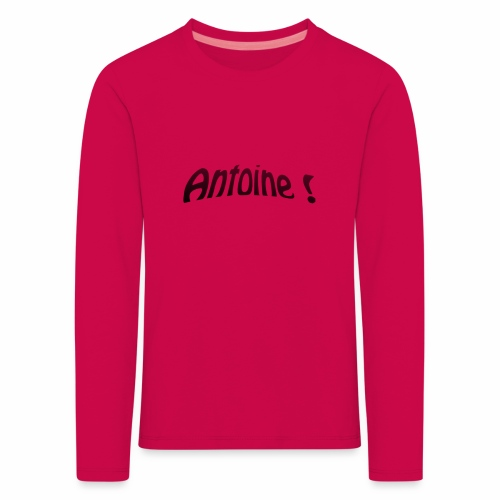 Antoine ! - T-shirt manches longues Premium Enfant