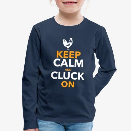 Keep Calm Cluck On - Lasten premium pitkähihainen t-paita