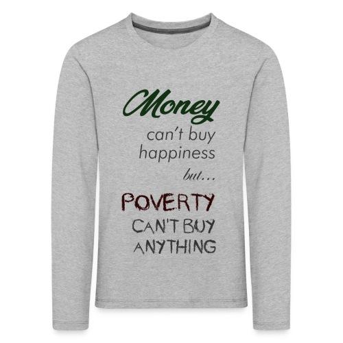 Money can't buy happiness - Maglietta Premium a manica lunga per bambini
