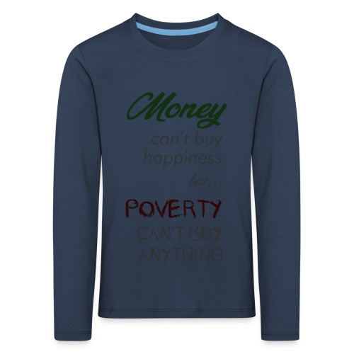 Money can't buy happiness - Maglietta Premium a manica lunga per bambini
