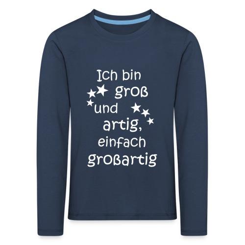 Ich bin gross - artig = großartig weiß - Kinder Premium Langarmshirt