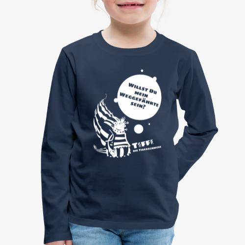 TIFFI: Willst du mein Weggefährte sein? (weiß) - Kinder Premium Langarmshirt