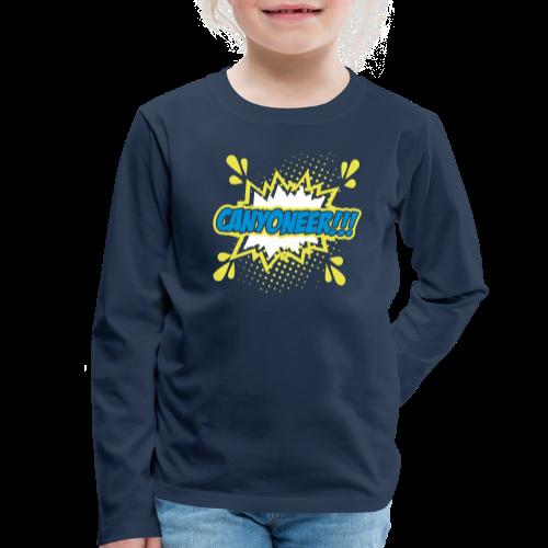 Canyoneer!!! - Kinder Premium Langarmshirt