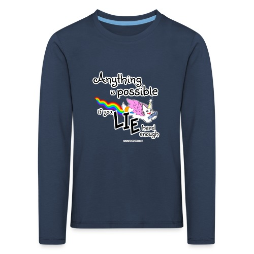 Anything Is Possible if you lie hard enough - Kids' Premium Longsleeve Shirt