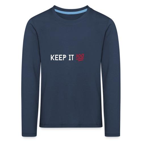 KEEP IT 100 WIT png - Kinderen Premium shirt met lange mouwen