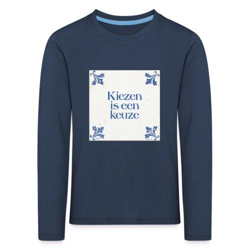 Herenshirt: kiezen is een keuze - Kinderen Premium shirt met lange mouwen