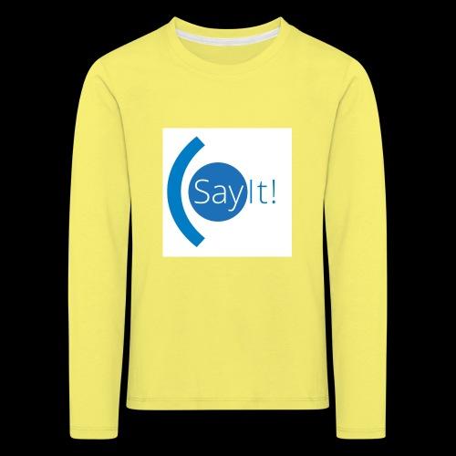 Sayit! - Kids' Premium Longsleeve Shirt