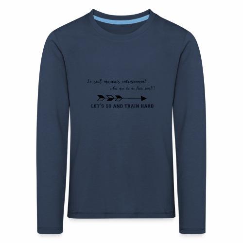 train hard - T-shirt manches longues Premium Enfant