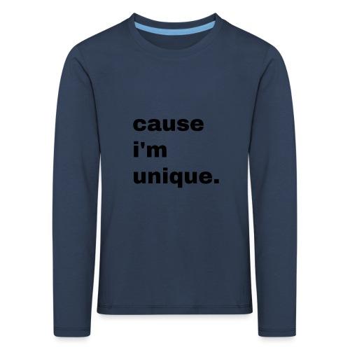 cause i'm unique. Geschenk Idee Simple - Kinder Premium Langarmshirt
