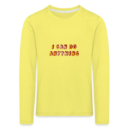I can do anything - Kids' Premium Longsleeve Shirt