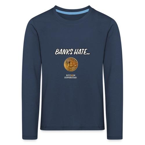 Baks hate - Maglietta Premium a manica lunga per bambini