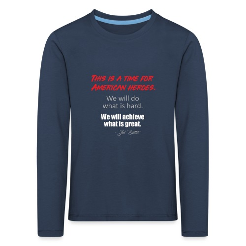 This is a time for American heroes - Kids' Premium Longsleeve Shirt