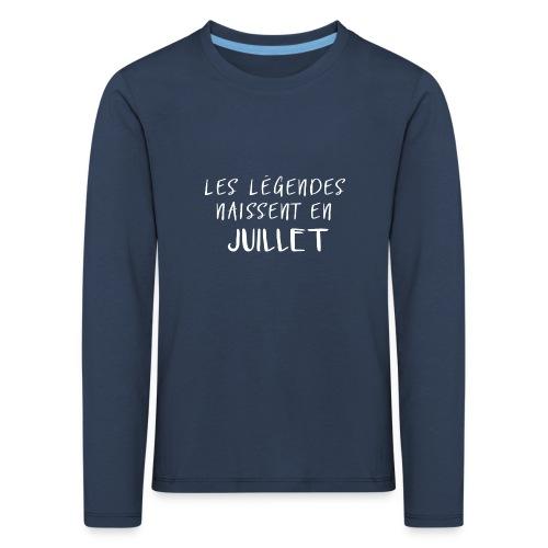 LES LÉGENDES NAISSENT EN JUILLET - T-shirt manches longues Premium Enfant