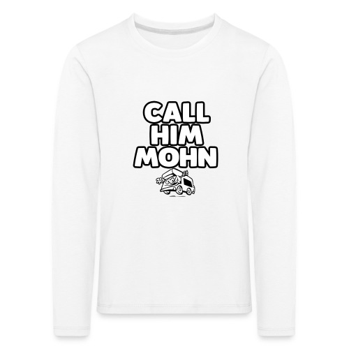 CallHimMohn - Kinder Premium Langarmshirt