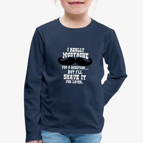 Funny Mustache T Shirt - Kids' Premium Longsleeve Shirt