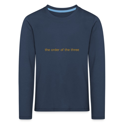 the order of the three 1st shirt - Kids' Premium Longsleeve Shirt
