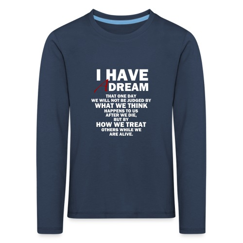 I HAVE A DREAM - Kids' Premium Longsleeve Shirt