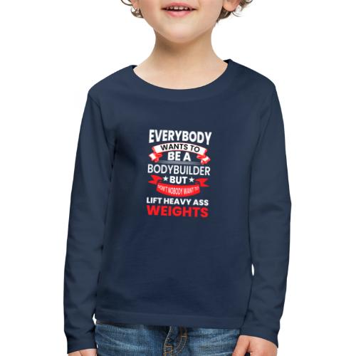 EVERYBODY WANTS TO - Kinder Premium Langarmshirt