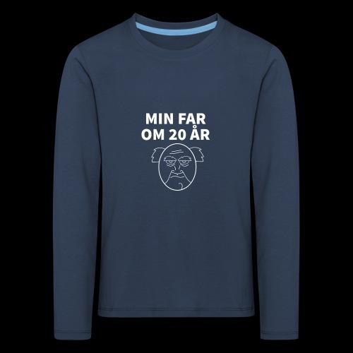 Min Far Om 20 År (Moto) - Børne premium T-shirt med lange ærmer