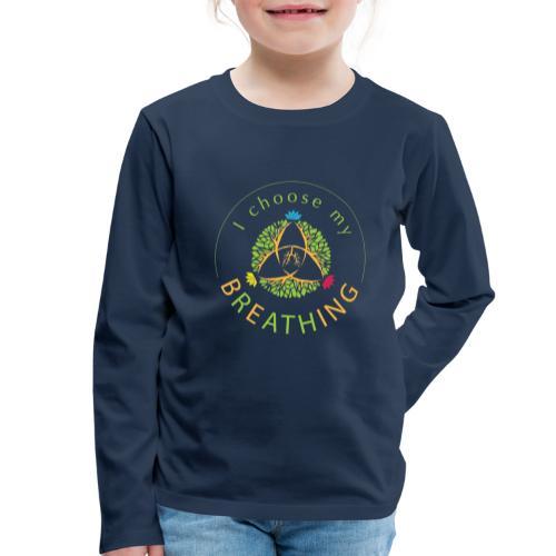 i choose my breathing V1 - T-shirt manches longues Premium Enfant