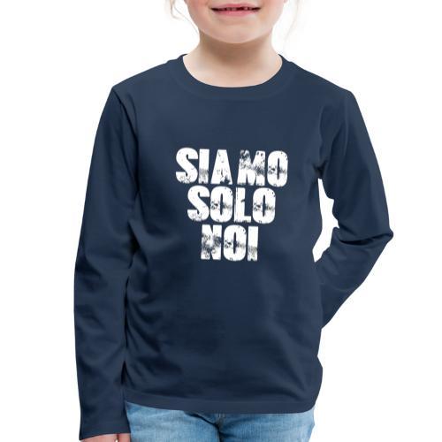 siamo solo noi - Maglietta Premium a manica lunga per bambini