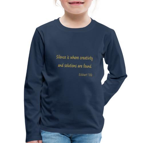 Silence and Creativity - Kids' Premium Longsleeve Shirt
