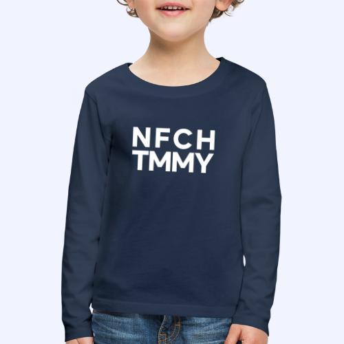 Einfach Tommy / NFCHTMMY / White Font - Kinder Premium Langarmshirt