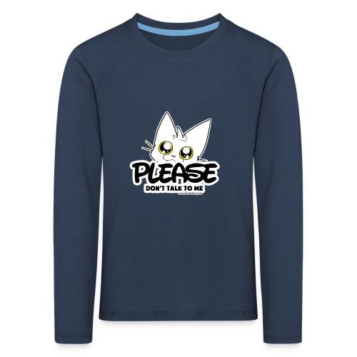 Please Don't Talk To Me - Kids' Premium Longsleeve Shirt