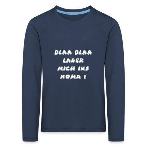 lustiger blöder text - Kinder Premium Langarmshirt