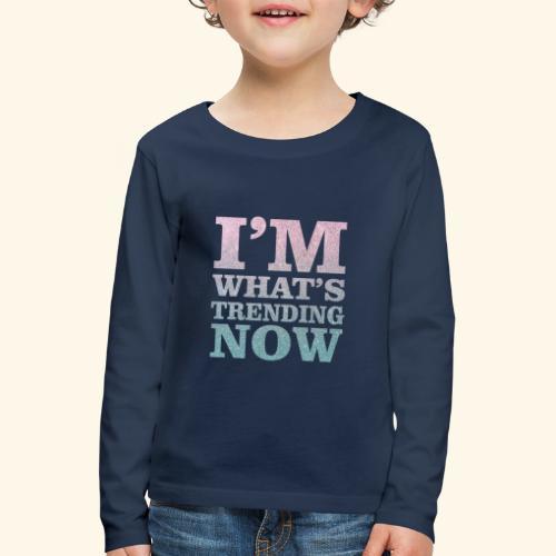Trending - Kids' Premium Longsleeve Shirt