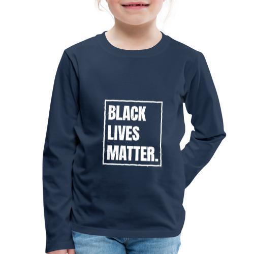 Black Lives Matter T-Shirt BLM #blacklivesmatter - Kinder Premium Langarmshirt