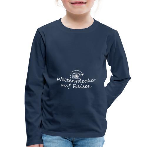Weltentdecker auf Reisen - Kinder Premium Langarmshirt