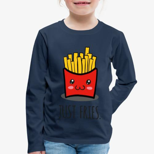 Just fries - Pommes - Pommes frites - Kinder Premium Langarmshirt