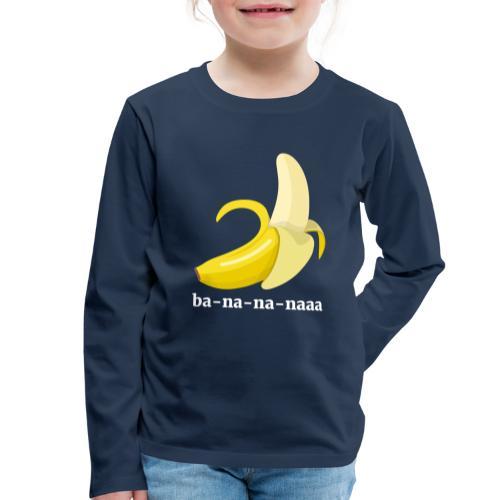 Lustiges Bananen Shirt - Kinder Premium Langarmshirt