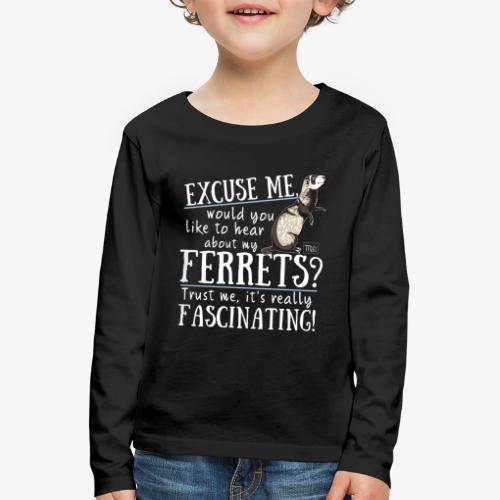 Excuse my Ferrets IV - Lasten premium pitkähihainen t-paita