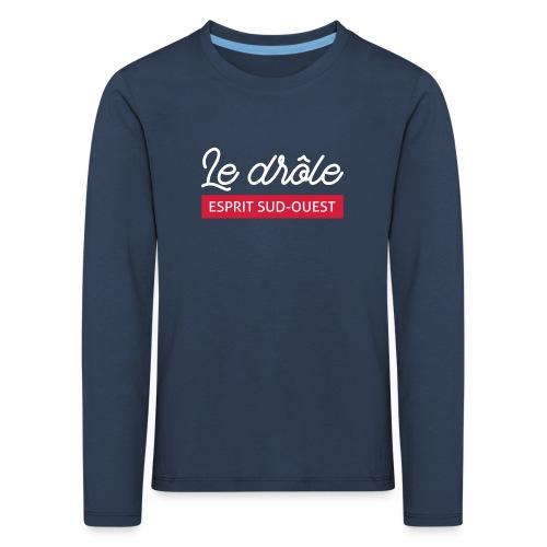 Le drôle - T-shirt manches longues Premium Enfant