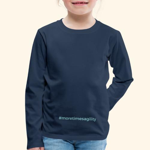 #moretimesagility - Lasten premium pitkähihainen t-paita