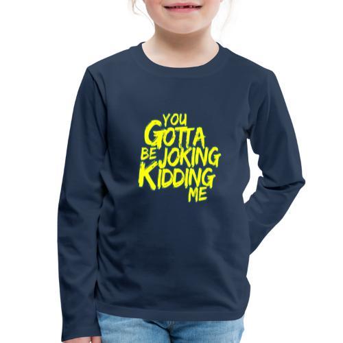 00403 ZackScott kidding me - Camiseta de manga larga premium niño