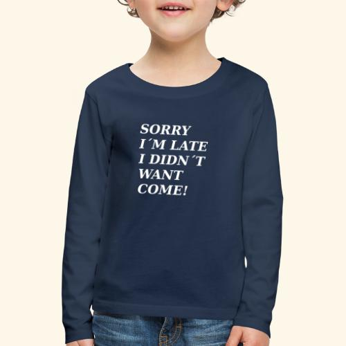 SORRY - Kids' Premium Longsleeve Shirt