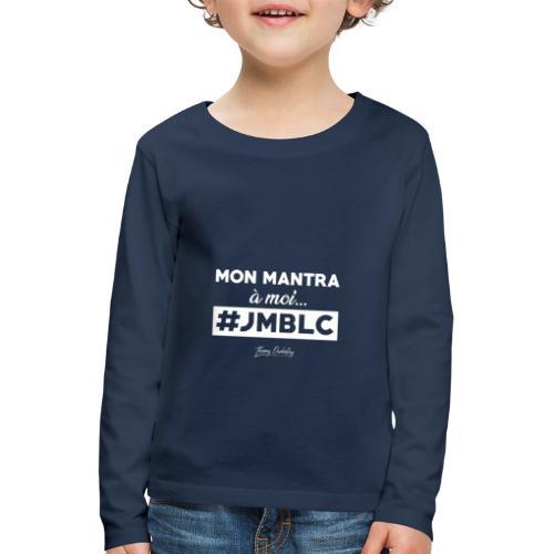 Mon mantra à moi c'est ... - T-shirt manches longues Premium Enfant