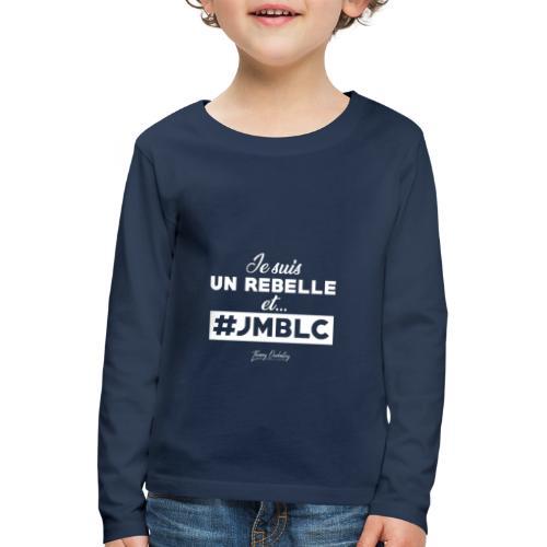 Je suis Rebelle et ... - T-shirt manches longues Premium Enfant