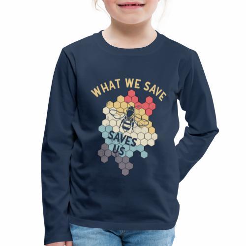 What we Save Saves us Shirt Rettet die Bienen - Kinder Premium Langarmshirt