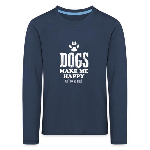 Hunde machen mich glücklich - Kinder Premium Langarmshirt