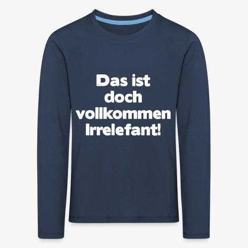 Der Irrelefant - Kinder Premium Langarmshirt