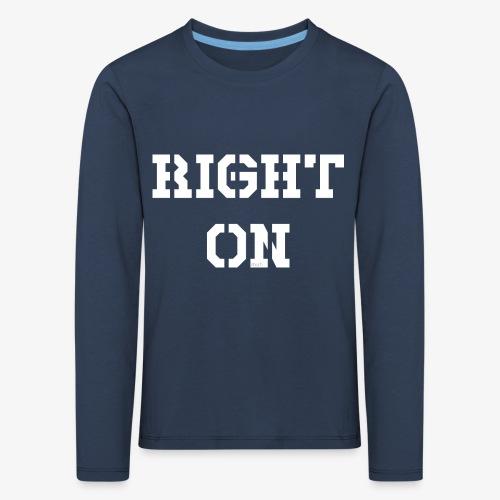 Right On - white - Kinder Premium Langarmshirt
