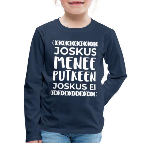 Joskus Menee Valkea - Lasten premium pitkähihainen t-paita