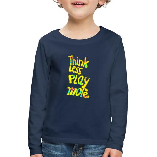 think less play more - Kinderen Premium shirt met lange mouwen