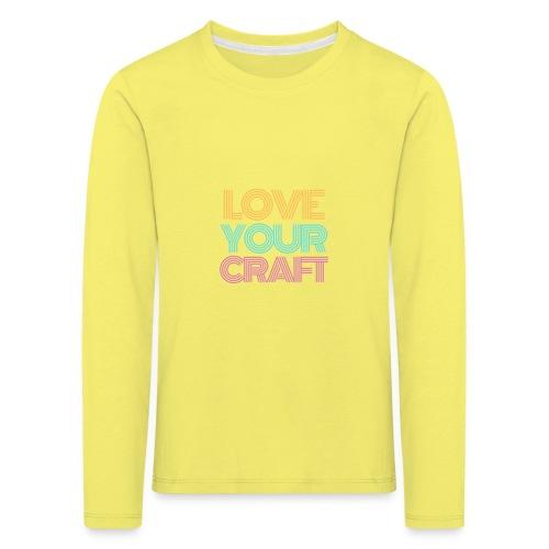 Love your craft - Maglietta Premium a manica lunga per bambini