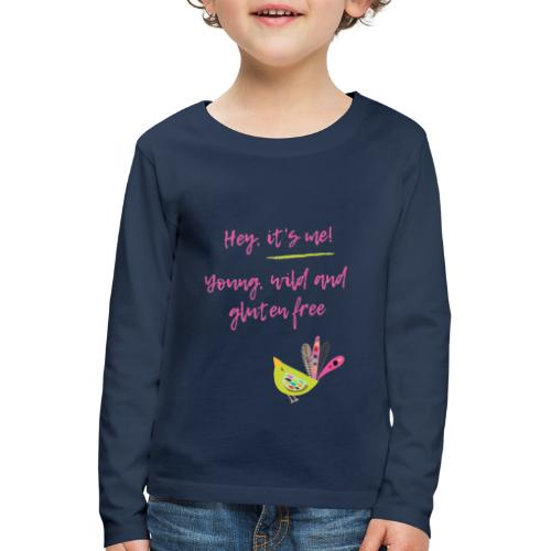 Hey it s me! Young, wild and glutenfree - Kinder Premium Langarmshirt
