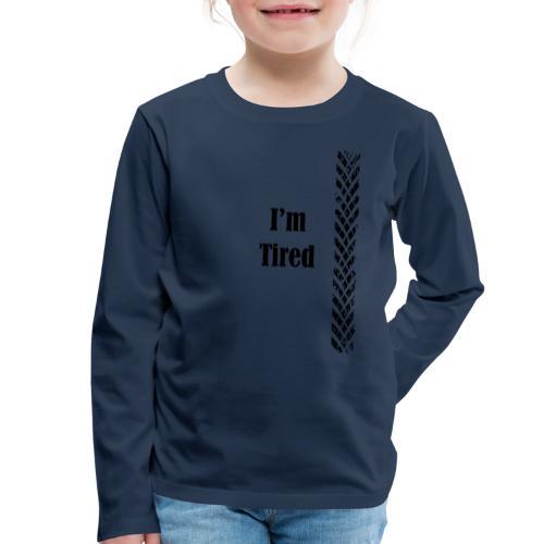 tired - T-shirt manches longues Premium Enfant